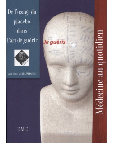 De l'usage du placebo dans l'art de guérir