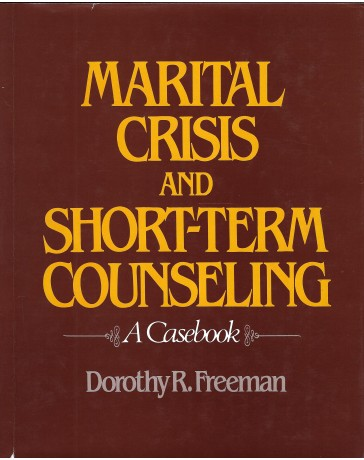 Marital Crisis and Short-Term Counseling - A Casebook