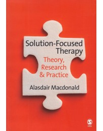 Solution-Focused Therapy - Theory, Research - Practice