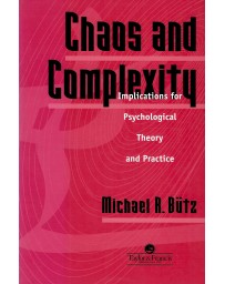 Chaos and Complexity - Implications for Psychological Theory and Practice