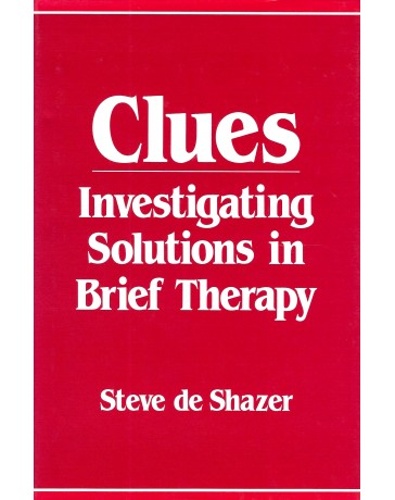 Clues - Investigating Solutions in Brief Therapy