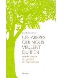 Ces arbres qui nous veulent du bien - A la découverte des bienfaits de la sylvothérapie
