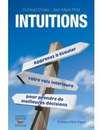 Intuitions - Apprenez à écouter votre voix intérieure pour prendre de meilleures décisions