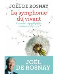 La symphonie du vivant - Comment l'épigénétique va changer votre vie