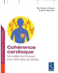 Cohérence cardiaque - Nouvelles techniques pour faire face au stress