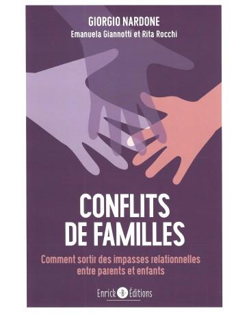 Conflits de famille - Comment sortir des impasses relationnelles entre parents et enfants