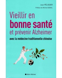 Vieillir en bonne santé et prévenir Alzheimer avec la médecine traditionnelle chinoise