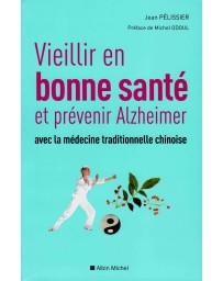 Vieillir en bonne santé et prévenir Alzheimer avec la médecine traditionnelle chinoise
