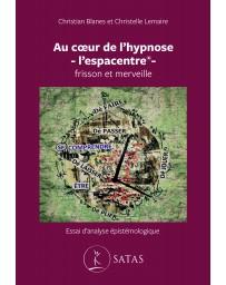 Au coeur de l'hypnose - l'espacentre® - frisson et merveille  -  Essai d'analyse épistémologique