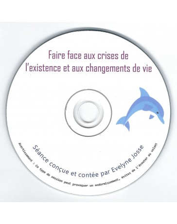 Faire face aux crises de l'existence et aux changements de vie   (CD)