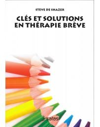 Clés et solutions en thérapie brève (label Bleu - légèrement abîmé)