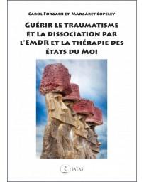 Guérir le traumatisme et la dissociation par l'EMDR et la thérapie des Etats du Moi (Bleu)
