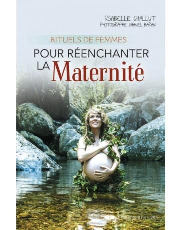 Rituels de femmes pour réenchanter la maternité