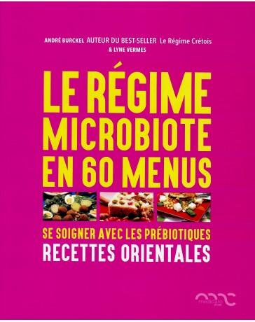 Le régime microbiote en 60 menus - Se soigner avec les prébiotiques - Recettes orientales