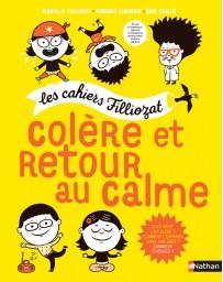 Les cahiers Filliozat - Colère et retour au calme