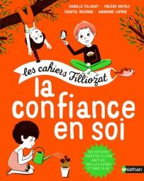 Les cahiers Filliozat - La confiance en soi