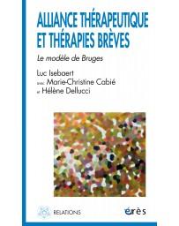 Alliance thérapeutique et thérapies brèves - Le modèle de Bruges