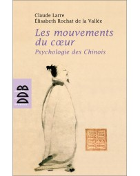 Les mouvements du coeur - Psychologie des Chinois