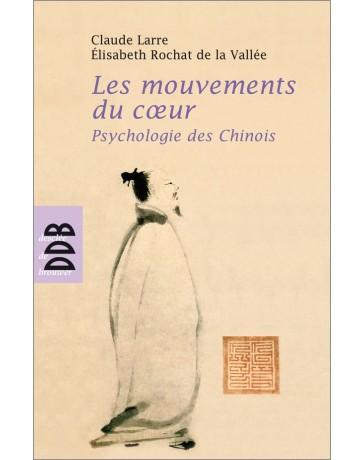 Les mouvements du coeur - Psychologie des Chinois
