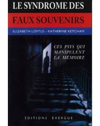 Le syndrôme des faux souvenirs - Le mythe des souvenirs refoulés