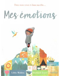 Mes émotions - Dans mon coeur et dans ma tête