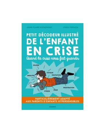 Petit décodeur illustré de l'enfant en crise - Quand la crise nous fait grandir