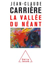 La Vallée du Néant - La vie, la mort, l'éternité