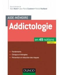 Aide-mémoire d'Addictologie en 49 notions - 2éd.