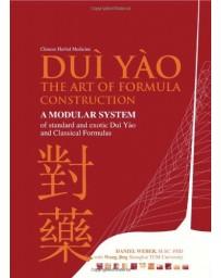 Chinese Herbal Medicine - Duì Yào, the art of formula construction