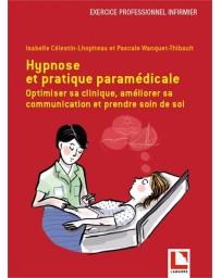 Hypnose et pratique paramédicale - Optimiser sa clinique, améliorer sa communication...