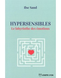 Hypersensibles - Le labyrinthe des émotions
