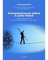 Psychothérapie brève à long terme - Traiter avec succès les psychopathologies majeures
