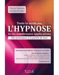 Toute la vérité sur l'hypnose et ses nombreuses applications - Des techniques à la portée de tous