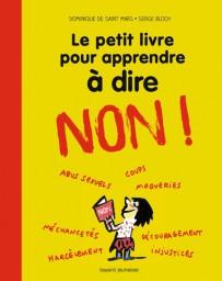 Le petit livre pour apprendre à dire NON !   Nouvelle édition