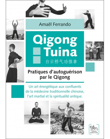Qigong Tuina - Pratiques d'autoguérison par le Qigong