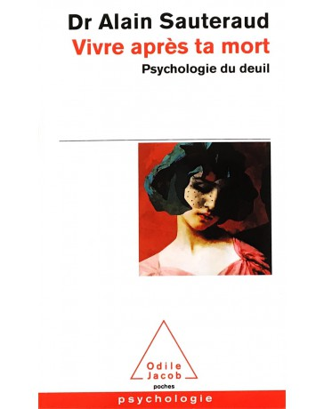 Vivre après ta mort - Psychologie du deuil
