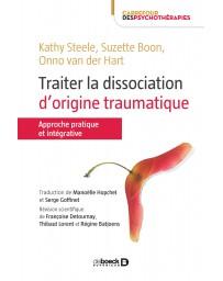 Traiter la dissociation d'origine traumatique - Approche pratique et intégrative