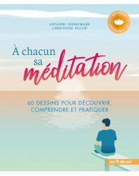 A chacun sa méditation - 60 dessins pour découvrir, compendre, pratiquer