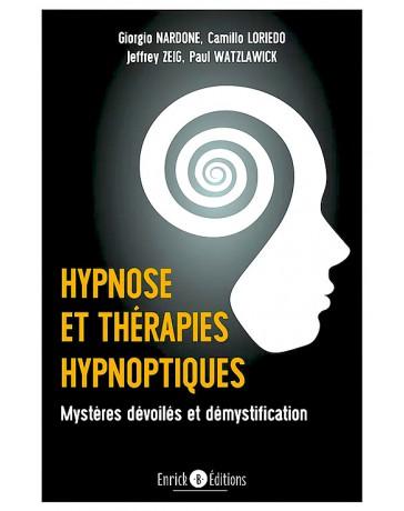 Hypnose et thérapies hypnotiques - Mystères dévoilés et légendes démystifiées