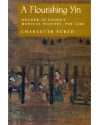 A FLOURISHING YIN. Gender in China's Medical History 96