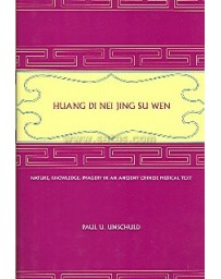 Huang Di Nei Jing Su Wen. Nature, Knowledge, Imagery in