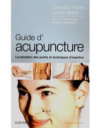 Guide d'Acupuncture - Localisation des points et techniques d'insertion    2e édition