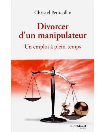 Divorcer d'un manipulateur - Un emploi à plein-temps