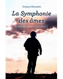 La Symphonie des âmes - Des fracas des combats à la paix intérieure