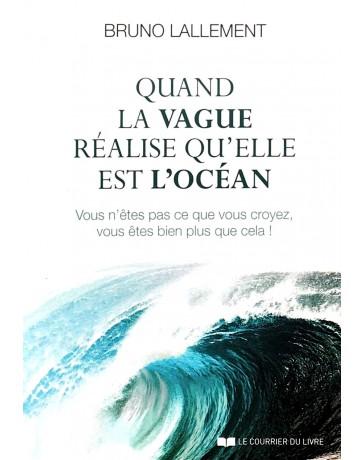Quand la vague réalise qu'elle est l'océan - Vous n'êtes pas ce que vous croyez