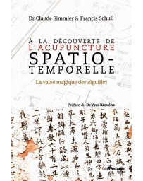 À la découverte de l'Acupuncture Spatio-Temporelle - La valse magique des aiguilles