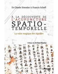 À la découverte de l'Acupuncture Spatio-Temporelle - La valse magique des aiguilles