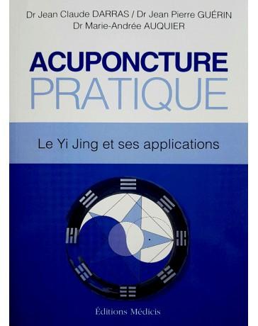 Acuponcture pratique - Le Yi Jing et ses applications