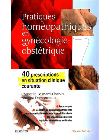 Pratiques homéopathiques en gynécologie-obstétrique - 40 prescriptions en situation clinique