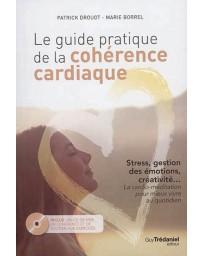 Le guide pratique de la cohérence cardiaque - Stress, gestion des émotions, créativité...   (+CD)